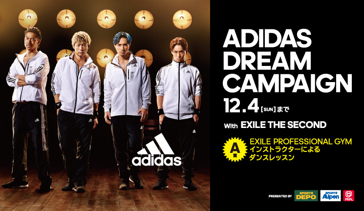ADIDAS DREAM CAMPAIGN With EXILE THE SECOND
